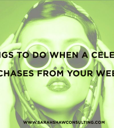 7 Things to Do When a Celebrity Purchases from your Website