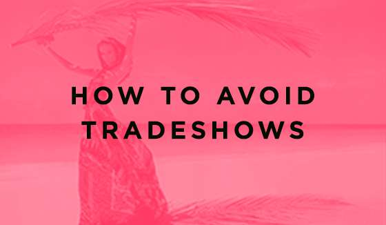 how to avoid tradeshows