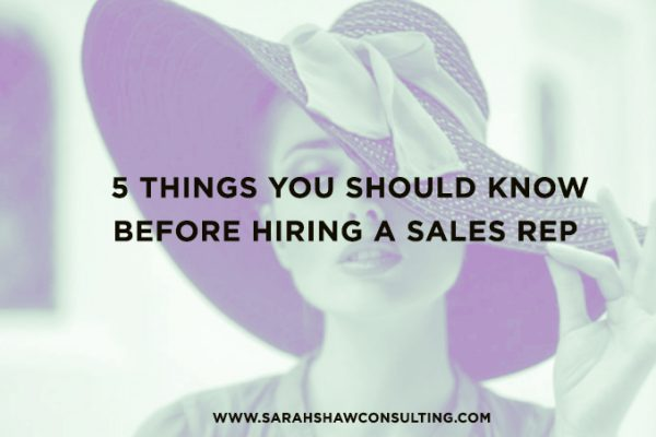 5 things you should know before hiring a sales rep